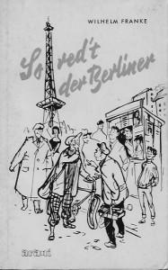 """So red't der Berliner by Wilhelm Franke, 1966, a guide to speaking """"Berlinisch"""". www.walled-in-berlin.com"""