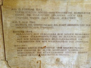 A Commemorative plaque, installed during the Communist era, reminds the visitor that Anglo-American bombers destroyed Dresden in 1945